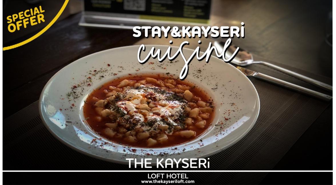 Özel Fırsat Konaklama & Kayseri Mutfağı Turu