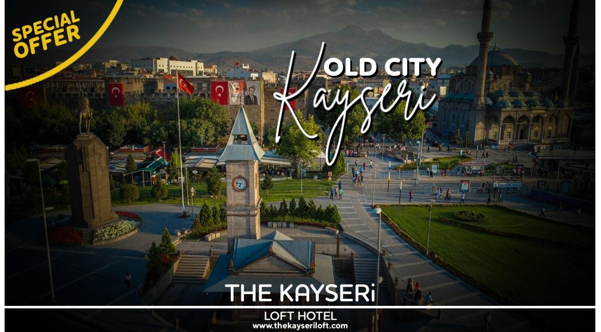 Özel Fırsat Eski Şehir Kayseri Turu